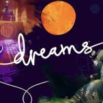 Dreams early access voorzien van een launch trailer