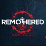 Lanceringsdatum van Remothered: Broken Porcelain wederom verschoven… maar dat is nu goed nieuws